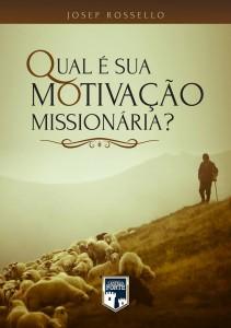 Qual é a sua motivação missionária? (Josep Rossello)