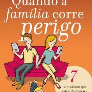 Quando a família corre perigo (Darrell Marinho – Márcia Marinho)