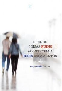 Quando coisas ruins acontecem a bons casamentos (Les e Leslie Parriot)