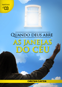 Quando Deus Abre as Janelas do Céu (Christian Clayton)
