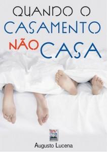 Quando o Casamento não Casa (Augusto Lucena)