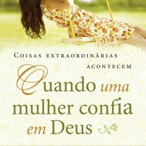 Quando uma mulher confia em Deus (Sheila Walsh)