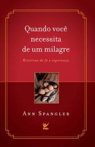 Quando Você Necessita de um Milagre (Ann Spangler)