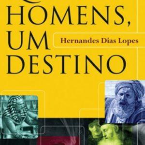 Quatro homens, um destino (Hernandes Dias Lopes)