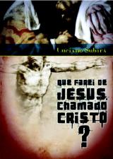 Que farei de Jesus chamado Cristo (Luciano Subirá)