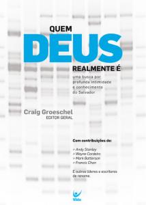 Quem Deus Realmente é (Craig Groeschel)