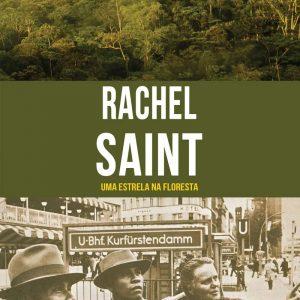 Rachel Saint (Janet Benge – Geoff Benge)