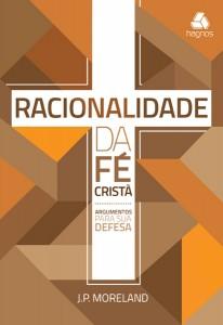 Racionalidade da fé cristã (J. P. Moreland)
