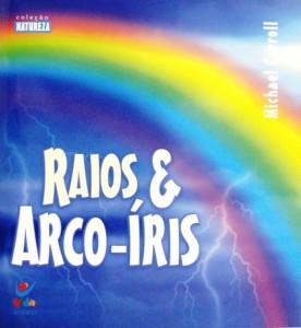 Raios e Arco-íris (Michael Carroll)