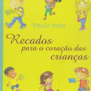 Recado Para o Coração das Crianças (Paulo Debs)