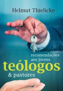 Recomendações aos jovens teólogos e pastores (Helmut Thielicke)