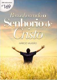 Reconhecendo o Senhorio de Cristo (Márcio Valadão)