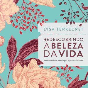 Redescobrindo a beleza da vida (Lysa Terkeurst)