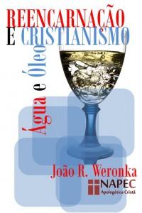 Reencarnação e Cristianismo (João Rodrigo Weronka)