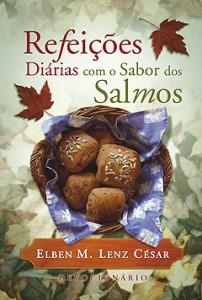 Refeições diárias com o sabor dos Salmos (Elben M. Lenz César)