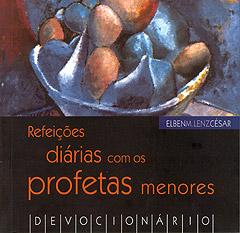 Refeições diárias com os profetas menores (Elben M. Lenz César)