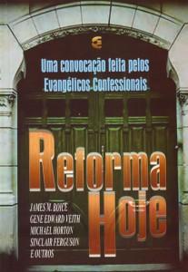 Reforma hoje (James Montgomery Boice – Gene Edward Veith Jr. – Michael S. Horton – Sinclair Ferguson)
