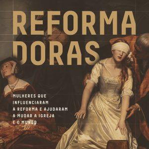Reformadoras (Jaqueline Sousa Pinheiro – Rute Salviano Almeida)