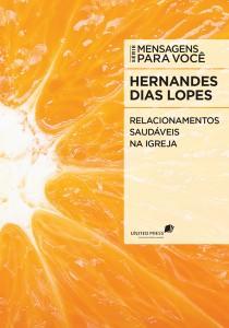 Relacionamentos saudáveis na igreja (Hernandes Dias Lopes)