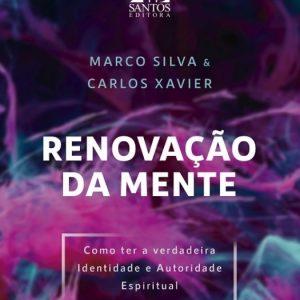 Renovação da mente (Marcos Silva – Carlos Xavier)