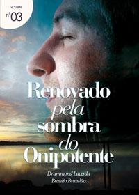 Renovado pela sombra do Onipotente (Drummond Lacerda – Braulio Brandão)
