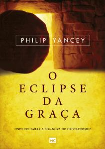 O eclipse da graça – Philip Yancey