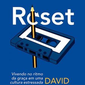 Reset: Vivendo no ritmo da graça em uma cultura estressada (David Murray)