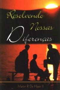 Resolvendo nossas diferenças (Martin R. De Haan)