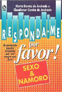 Responda-me Por Favor! Sexo e Namoro (Marta Doreto de Andrade – Claudionor Corrêa de Andrade)