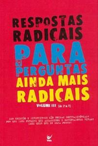 Respostas Radicais Para Perguntas Ainda Mais Radicais – Volume 3 (Vários Autores)