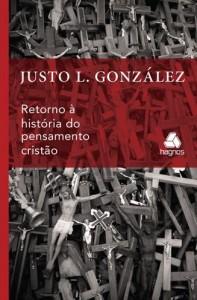 Retorno à História do Pensamento Cristão (Justo González)