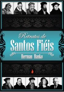 Retratos de santos fiéis (Herman Hanko)