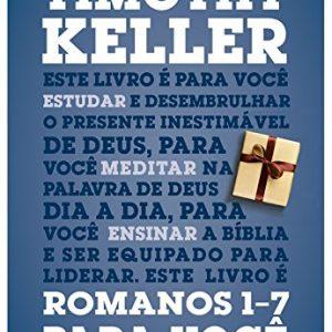 Romanos 1-7 para você (Timothy Keller)
