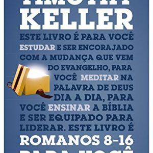 Romanos 8-16 para você (Timothy Keller)