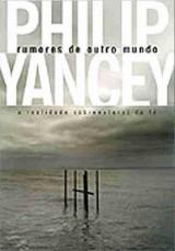 Rumores de outro mundo (Philip Yancey)