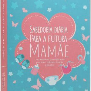 Sabedoria diária para a futura mamãe (Stacey Thureen)