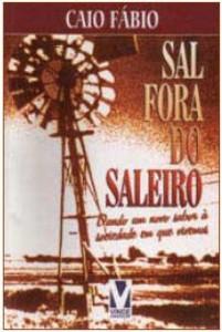Sal Fora do Saleiro (Caio Fábio)