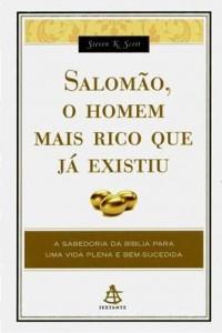 Salomão: O homem Mais rico que já existiu (Steven K. Scott)
