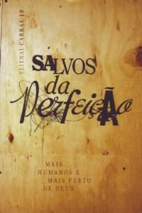 Salvos da perfeição (Elienai Cabral Jr.)