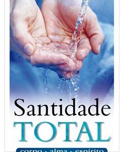Santidade total (José Rogério Mendes Glória)