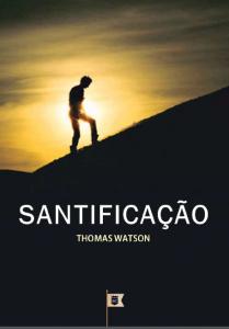 Santificação (Thomas Watson)