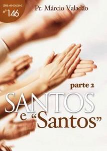 """Santos e """"Santos"""" – Parte 2 (Márcio Valadão)"""
