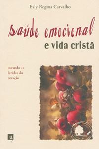 Saúde emocional e vida cristã (Esly Regina Carvalho)