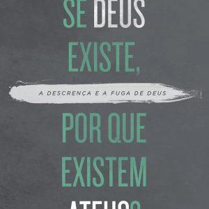 Se Deus existe, por que existem ateus? (R. C. Sproul)