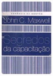 Segredos da Capacitação (John C. Maxwell)