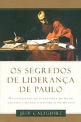 Os segredos de liderança de Paulo (Jeff Caliguire)