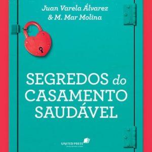 Segredos do casamento saudável (M. Mar Molina – Juan Varela Álvarez)