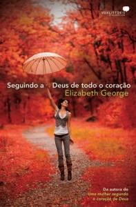 Seguindo a Deus de Todo o Coração (Elizabeth George)