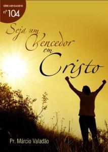 Seja Um Vencedor Em Cristo (Márcio Valadão)