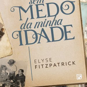 Sem medo da minha idade (Elyse Fitzpatrick)